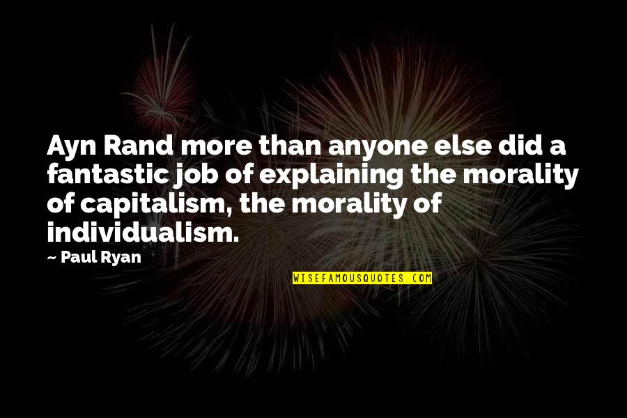 Individualism Quotes By Paul Ryan: Ayn Rand more than anyone else did a