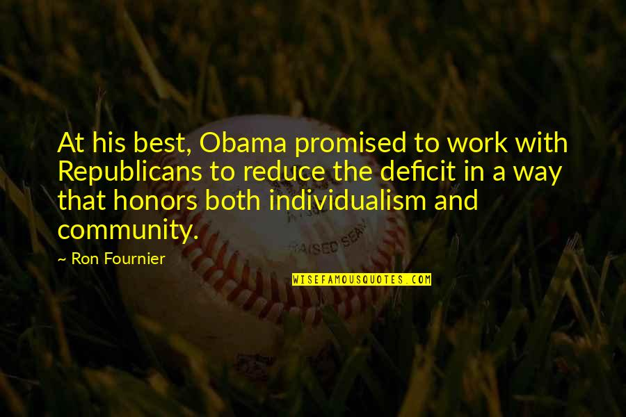 Individualism Quotes By Ron Fournier: At his best, Obama promised to work with