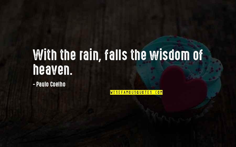 Individuality In The Scarlet Letter Quotes By Paulo Coelho: With the rain, falls the wisdom of heaven.