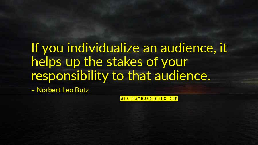 Individualize Quotes By Norbert Leo Butz: If you individualize an audience, it helps up