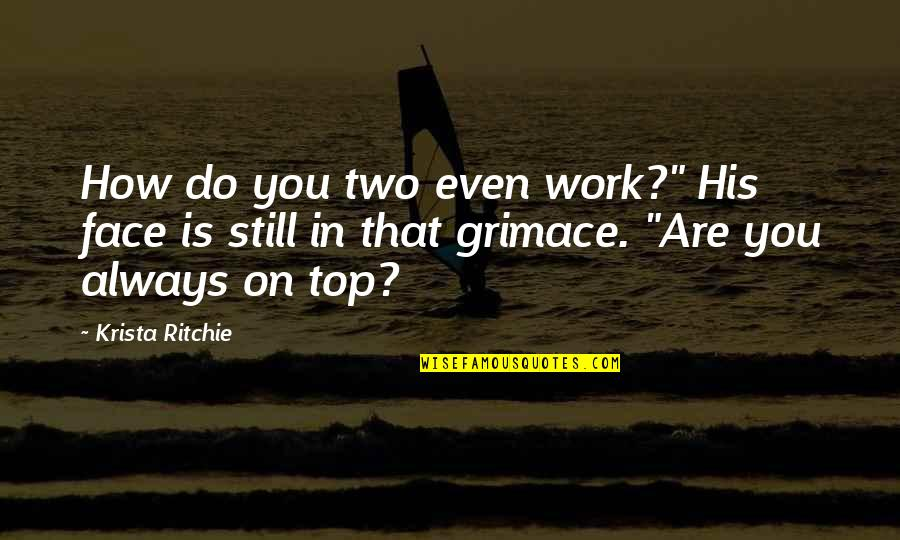 "Industrial Engineer Quotes By Krista Ritchie: How do you two even work?"" His face"