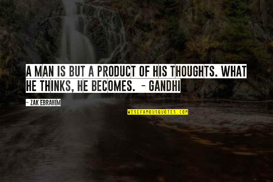 Industrial Visit Quotes By Zak Ebrahim: A man is but a product of his