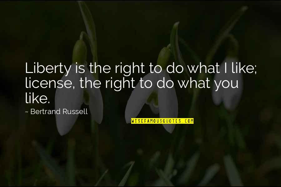 Industrialization In America Quotes By Bertrand Russell: Liberty is the right to do what I