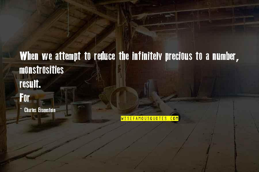 Infinitely Quotes By Charles Eisenstein: When we attempt to reduce the infinitely precious