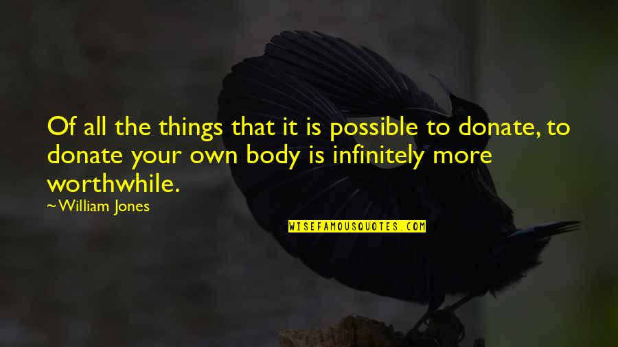 Infinitely Quotes By William Jones: Of all the things that it is possible