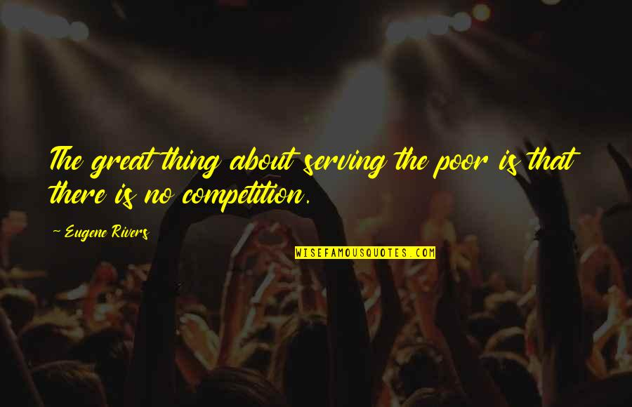 Infinity From The Fault In Our Stars Quotes By Eugene Rivers: The great thing about serving the poor is