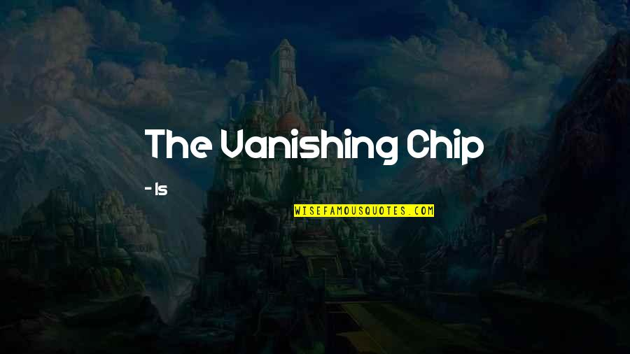 Infinity From The Fault In Our Stars Quotes By Is: The Vanishing Chip