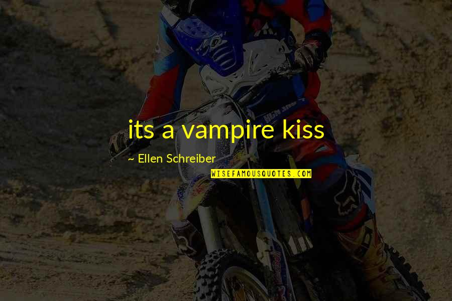 Inflatable Quotes By Ellen Schreiber: its a vampire kiss