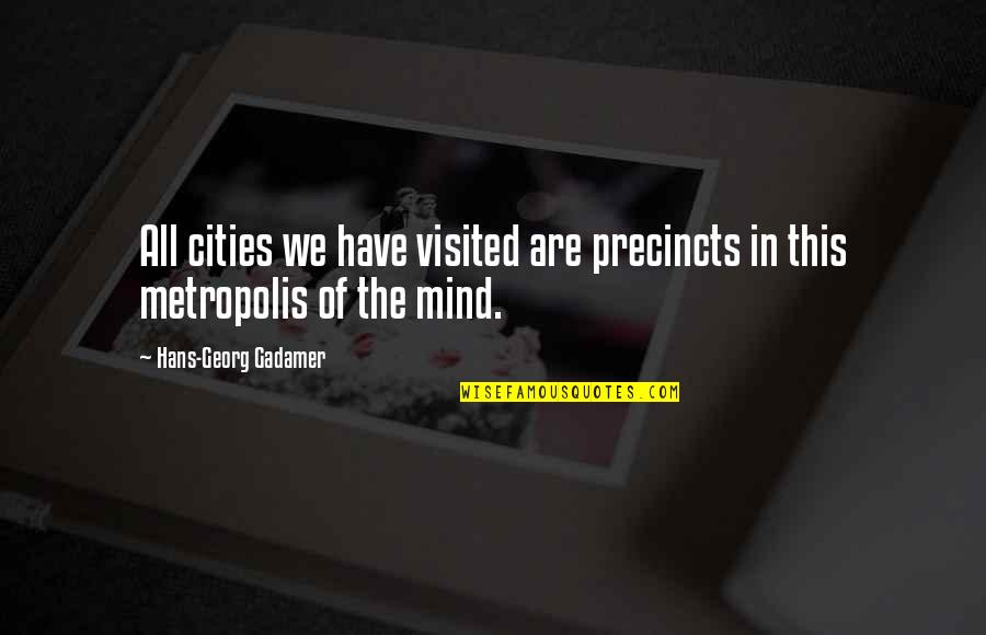 Inflatable Quotes By Hans-Georg Gadamer: All cities we have visited are precincts in