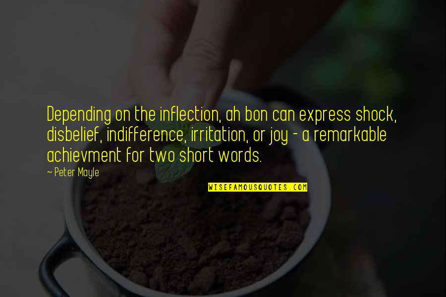 Inflection Quotes By Peter Mayle: Depending on the inflection, ah bon can express