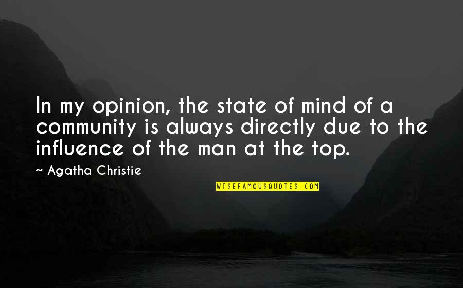 Influence And Leadership Quotes By Agatha Christie: In my opinion, the state of mind of