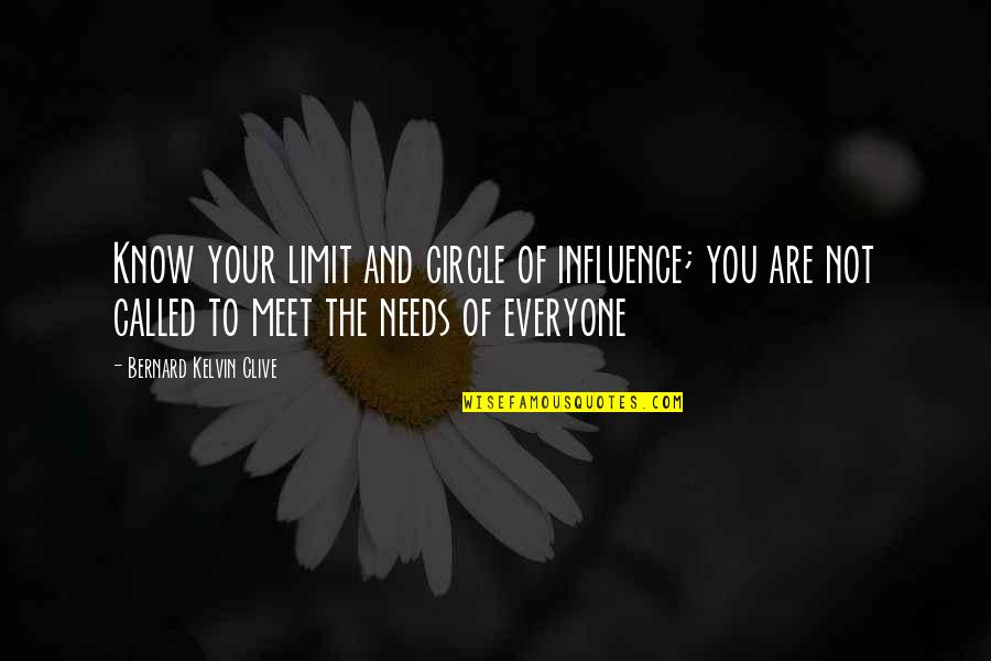 Influence And Leadership Quotes By Bernard Kelvin Clive: Know your limit and circle of influence; you