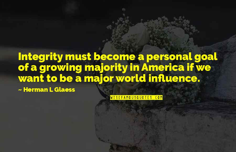 Influence And Leadership Quotes By Herman L Glaess: Integrity must become a personal goal of a