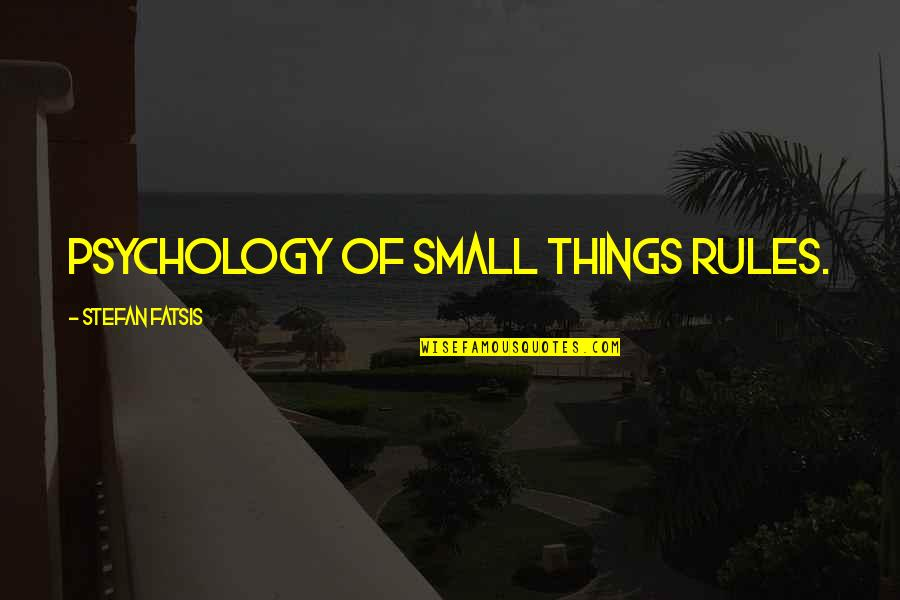 Influence And Leadership Quotes By Stefan Fatsis: Psychology of small things rules.