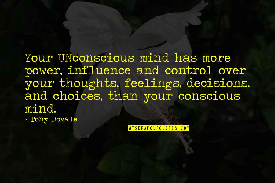 Influence And Leadership Quotes By Tony Dovale: Your UNconscious mind has more power, influence and