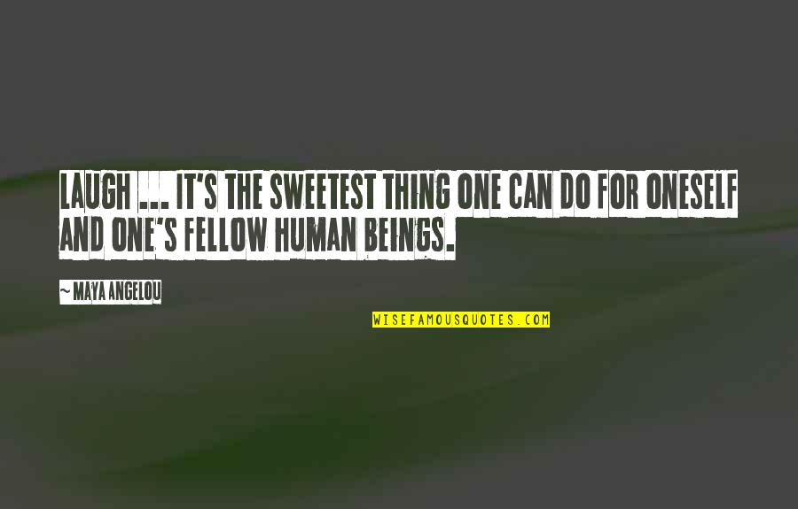 Influence Of Parents Quotes By Maya Angelou: Laugh ... It's the sweetest thing one can