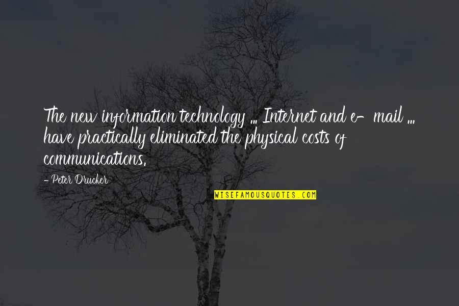 Information And Communications Technology Quotes By Peter Drucker: The new information technology ... Internet and e-mail