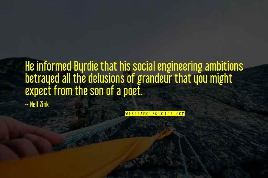 Informed Quotes By Nell Zink: He informed Byrdie that his social engineering ambitions