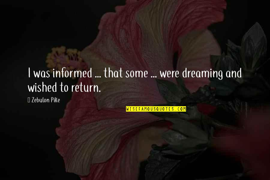 Informed Quotes By Zebulon Pike: I was informed ... that some ... were