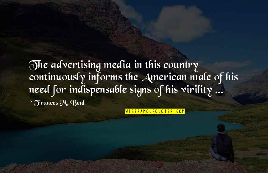 Informs Quotes By Frances M. Beal: The advertising media in this country continuously informs