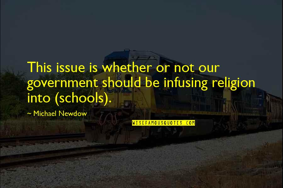 Infusing Quotes By Michael Newdow: This issue is whether or not our government