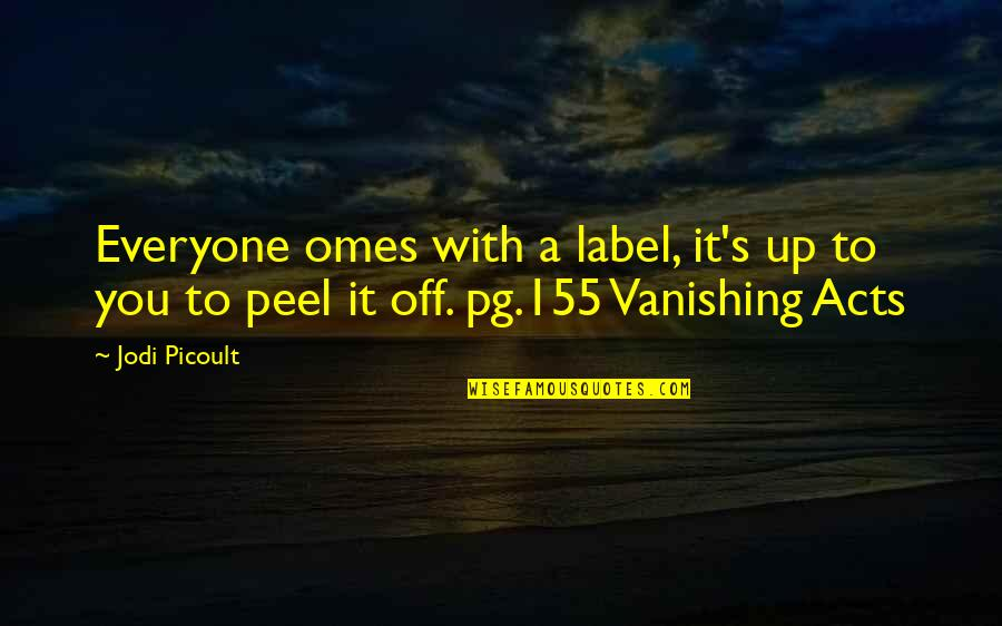Ingeri Quotes By Jodi Picoult: Everyone omes with a label, it's up to