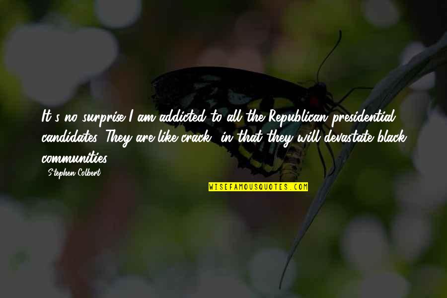 Ingeri Quotes By Stephen Colbert: It's no surprise I am addicted to all