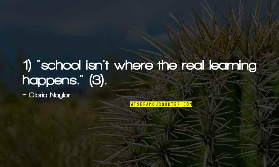"Inggit Sa Kapwa Quotes By Gloria Naylor: 1) ""school isn't where the real learning happens."""