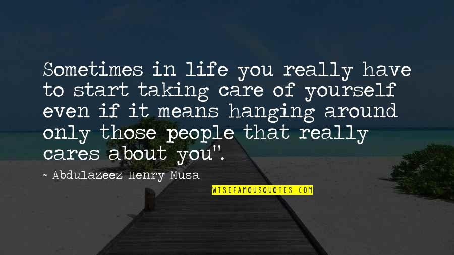 Inglebooks Quotes By Abdulazeez Henry Musa: Sometimes in life you really have to start