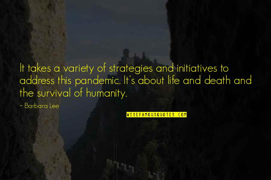 Initiatives Quotes By Barbara Lee: It takes a variety of strategies and initiatives