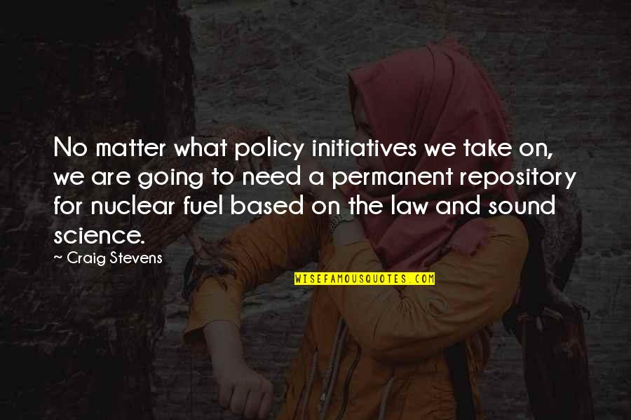 Initiatives Quotes By Craig Stevens: No matter what policy initiatives we take on,