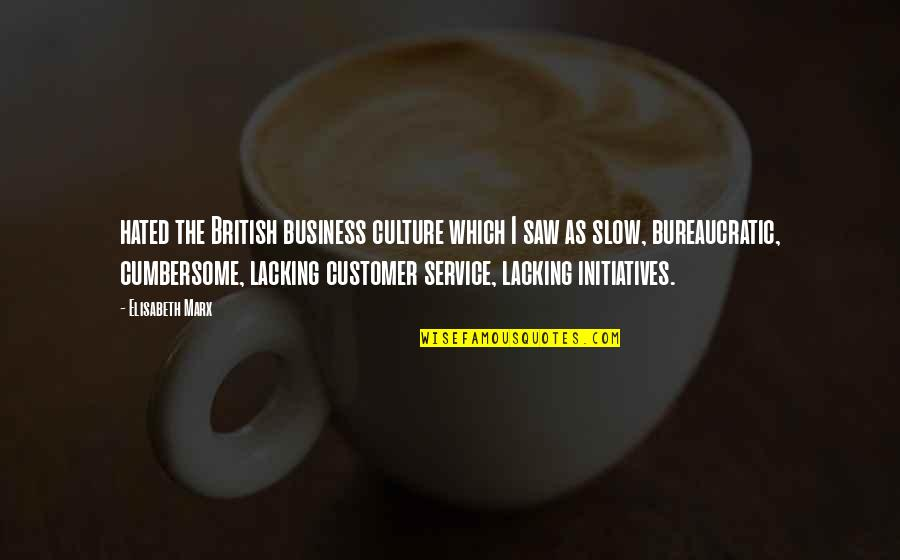 Initiatives Quotes By Elisabeth Marx: hated the British business culture which I saw