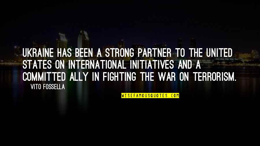 Initiatives Quotes By Vito Fossella: Ukraine has been a strong partner to the