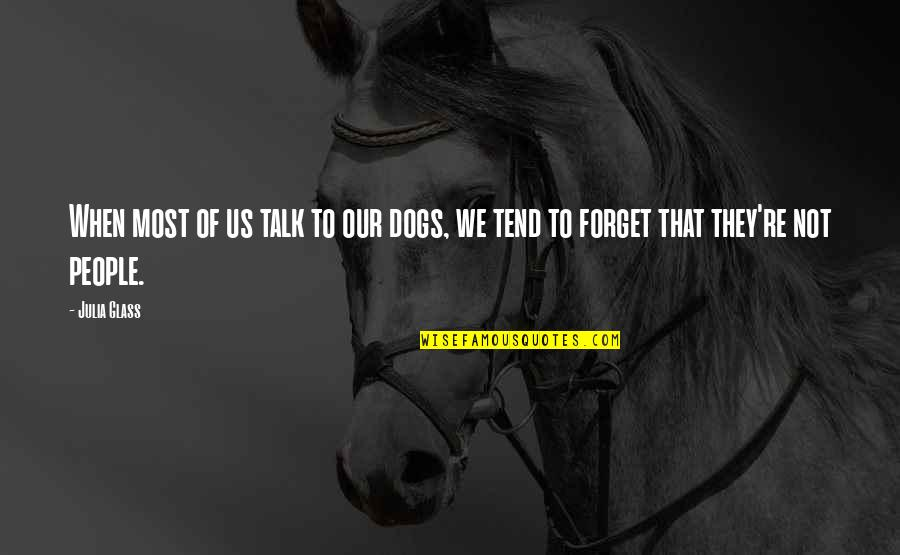Inlove Ako Sayo Quotes By Julia Glass: When most of us talk to our dogs,