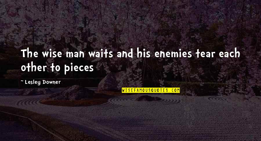 Inlove Ako Sayo Quotes By Lesley Downer: The wise man waits and his enemies tear