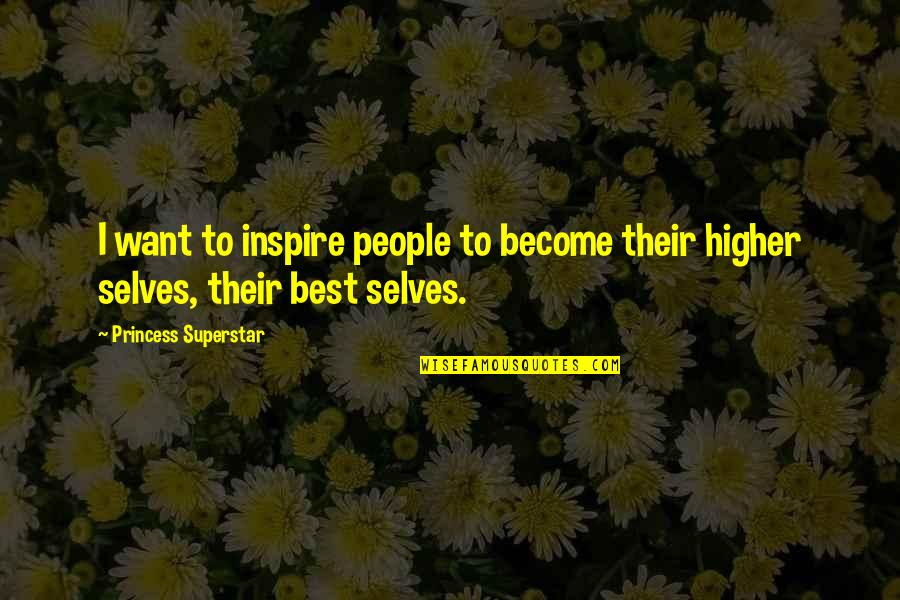 Inlove Ako Sayo Quotes By Princess Superstar: I want to inspire people to become their