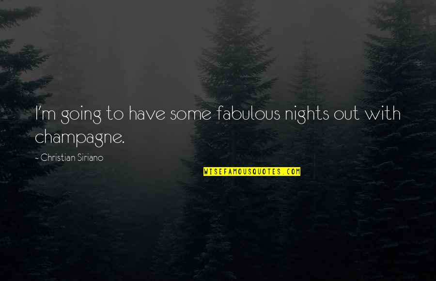 Inlove To Someone Quotes By Christian Siriano: I'm going to have some fabulous nights out