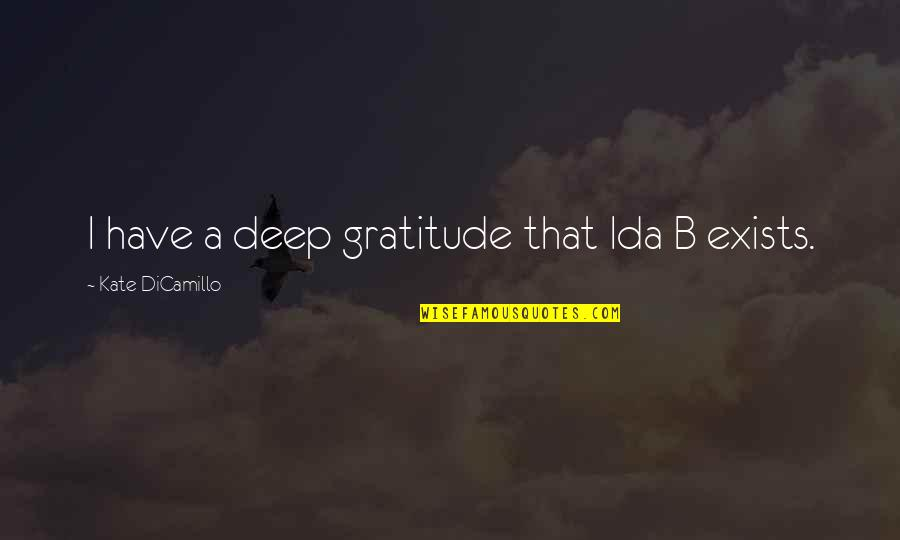 Inlove To Someone Quotes By Kate DiCamillo: I have a deep gratitude that Ida B