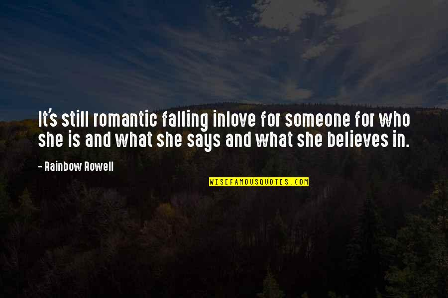 Inlove To Someone Quotes By Rainbow Rowell: It's still romantic falling inlove for someone for