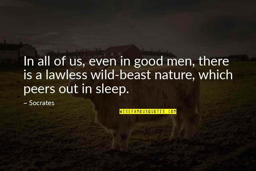 Inner Beast Quotes By Socrates: In all of us, even in good men,