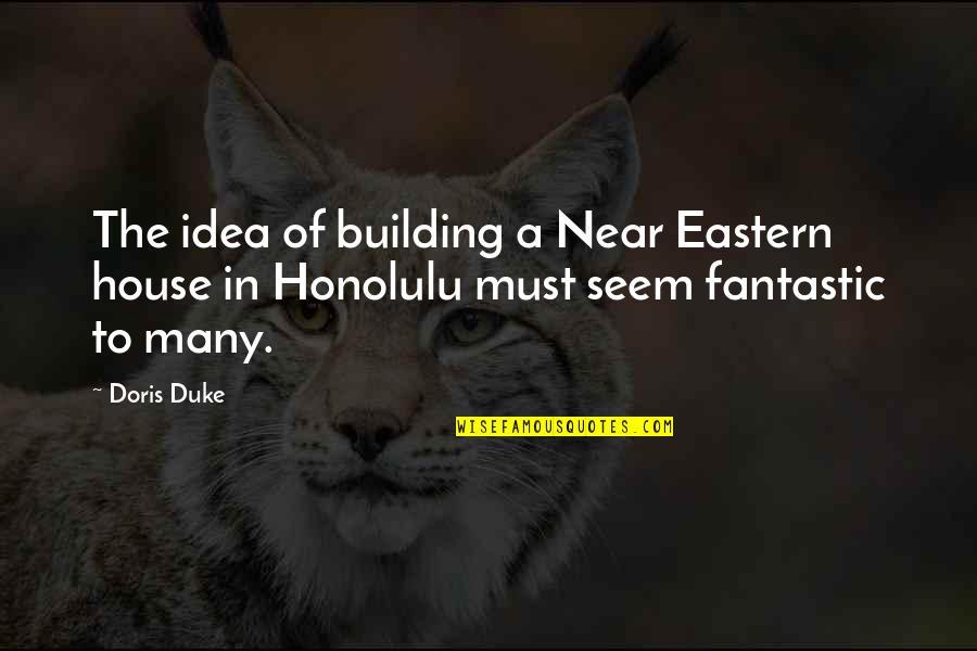 Inner Feelings Quotes By Doris Duke: The idea of building a Near Eastern house