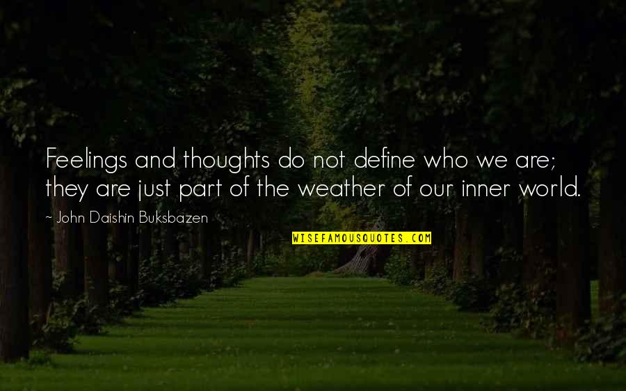 Inner Feelings Quotes By John Daishin Buksbazen: Feelings and thoughts do not define who we