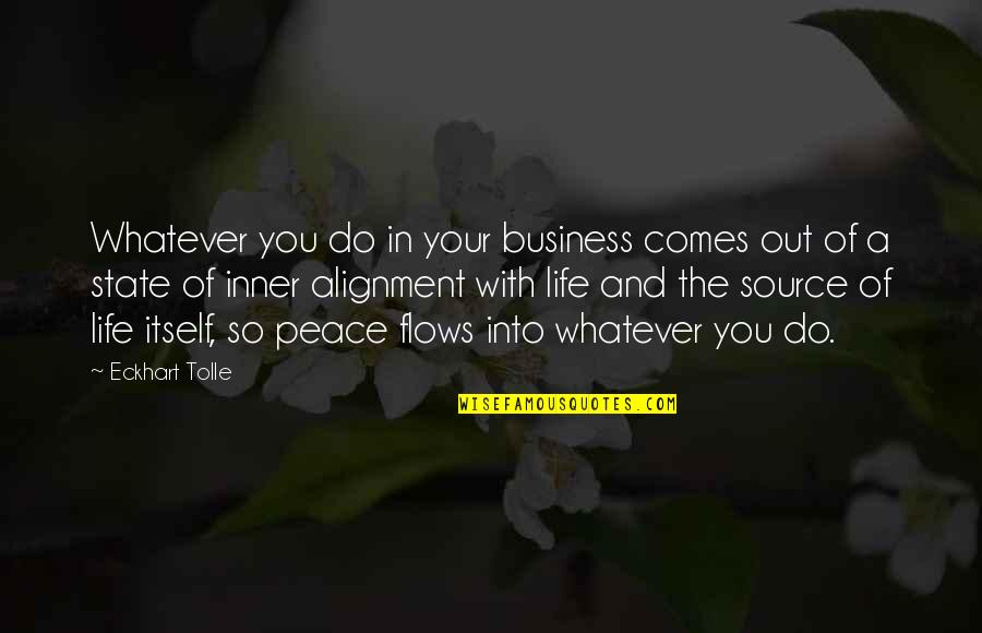 Inner Source Quotes By Eckhart Tolle: Whatever you do in your business comes out