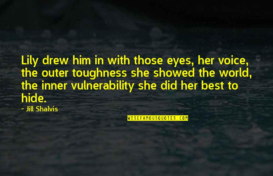 Inner World Outer World Quotes By Jill Shalvis: Lily drew him in with those eyes, her