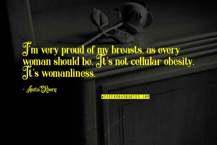 Innocence Goodreads Quotes By Anita Ekberg: I'm very proud of my breasts, as every