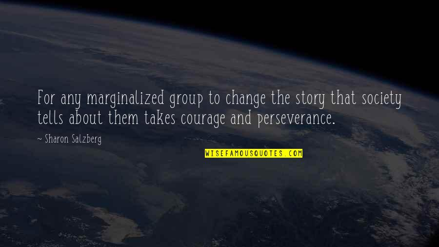 Innocence Goodreads Quotes By Sharon Salzberg: For any marginalized group to change the story