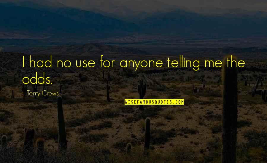 Innocence In The Catcher In The Rye Quotes By Terry Crews: I had no use for anyone telling me