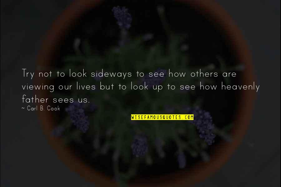 Innocent Bystanders Quotes By Carl B. Cook: Try not to look sideways to see how