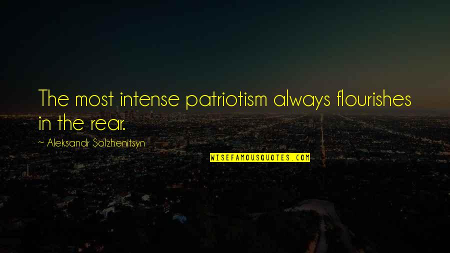 Innocent Smoothies Quotes By Aleksandr Solzhenitsyn: The most intense patriotism always flourishes in the