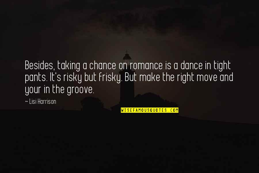 Innocent Smoothies Quotes By Lisi Harrison: Besides, taking a chance on romance is a